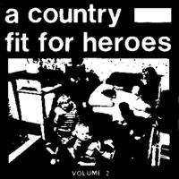 A Country Fit For Heroes 2